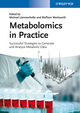Metabolomics in Practice: Successful Strategies to Generate and Analyze Metabolic Data (3527330895) cover image