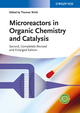 Microreactors in Organic Chemistry and Catalysis, 2nd Edition (3527332995) cover image