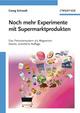 Noch mehr Experimente mit Supermarktprodukten: Das Periodensystem als Wegweiser, 2nd Edition (3527661395) cover image