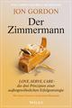 Der Zimmermann: Love, Serve, Care - die drei Prinzipien einer außergewöhnlichen Erfolgsstrategie (3527804595) cover image