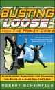 Busting Loose From the Money Game: Mind-Blowing Strategies for Changing the Rules of a Game You Can't Win (0470047496) cover image