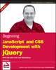 Beginning JavaScript and CSS Development with jQuery (0470227796) cover image
