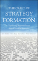 The Craft of Strategy Formation: Translating Business Issues into Actionable Sstrategies (0470518596) cover image
