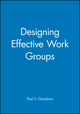 Designing Effective Work Groups (0470623896) cover image