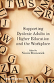 Supporting Dyslexic Adults in Higher Education and the Workplace (0470974796) cover image