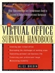 The Virtual Office Survival Handbook: What Telecommuters and Entrepreneurs Need to Succeed in Today's Nontraditional Workplace (0471120596) cover image