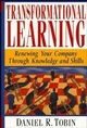 Transformational Learning: Renewing Your Company Through Knowledge and Skills (0471132896) cover image