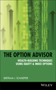 The Option Advisor: Wealth-Building Techniques Using Equity & Index Options (0471185396) cover image