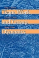 Team Work and Group Dynamics (0471197696) cover image