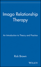 Imago Relationship Therapy: An Introduction to Theory and Practice (0471242896) cover image