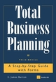 Total Business Planning: A Step-by-Step Guide with Forms, 3rd Edition (0471316296) cover image
