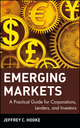 Emerging Markets: A Practical Guide for Corporations, Lenders, and Investors (0471360996) cover image