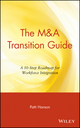The M&A Transition Guide: A 10-Step Roadmap for Workforce Integration (0471395196) cover image