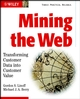 Mining the Web: Transforming Customer Data into Customer Value (0471416096) cover image