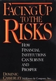 Facing Up to the Risks: How Financial Institutions Can Survive and Prosper (0471592196) cover image