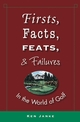 Firsts, Facts, Feats, & Failures in the World of Golf (0471965596) cover image