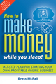 How to Make Money While you Sleep!: A 7-Step Plan for Starting Your Own Profitable Online Business (0731407296) cover image