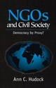 NGOs And Civil Society: Democracy By Proxy? (0745616496) cover image
