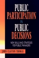 Public Participation in Public Decisions: New Skills and Strategies for Public Managers (0787901296) cover image
