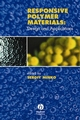 Responsive Polymer Materials: Design and Applications (0813821096) cover image