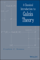 A Classical Introduction to Galois Theory (1118091396) cover image