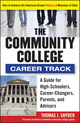 The Community College Career Track: How to Achieve the American Dream without a Mountain of Debt (1118271696) cover image