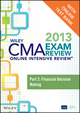 Wiley CMA Exam Review 2013 Online Intensive Review + Test Bank: Part 2, Financial Decision Making (1118481496) cover image