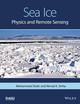 Sea Ice: Physics, Mechanics, and Remote Sensing (1119027896) cover image