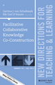 Facilitative Collaborative Knowledge Co-Construction: New Directions for Teaching and Learning, Number 143 (1119169496) cover image