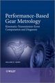Performance-Based Gear Metrology: Kinematic - Transmission - Error Computation and Diagnosis (1119961696) cover image