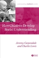 How Children Develop Social Understanding (1405105496) cover image