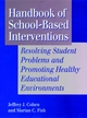 Handbook of School-Based Interventions: Resolving Student Problems and Promoting Healthy Educational Environments (1555425496) cover image