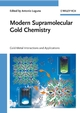 Modern Supramolecular Gold Chemistry: Gold-Metal Interactions and Applications (3527320296) cover image