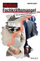 Mythos Fachkraftemangel: Was auf Deutschlands Arbeitsmarkt gewaltig schieflauft (3527683496) cover image