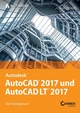 AutoCAD 2017 und AutoCAD LT 2017: Das Trainingsbuch (3527806296) cover image