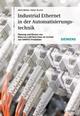 Industrial Ethernet in der Automatisierungstechnik: Planung und Einsatz von Ethernet-LAN-Techniken im Umfeld von SIMATIC-Produkten, 2. Auflage (3895786896) cover image