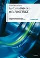 Automatisieren mit PROFINET: Industrielle Kommunikation auf Basis von Industrial Ethernet, 2. Auflage (3895789496) cover image