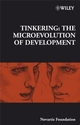 Tinkering: The Microevolution of Development (0470034297) cover image