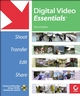 Digital Video Essentials: Shoot, Transfer, Edit, Share (0470113197) cover image