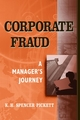 Corporate Fraud: A Manager's Journey (0470114797) cover image