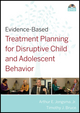 Evidence-Based Treatment Planning for Disruptive Child and Adolescent Behavior DVD (0470417897) cover image