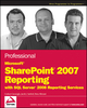 Professional Microsoft SharePoint® 2007 Reporting with SQL Server® 2008 Reporting Services (0470481897) cover image