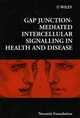 Gap Junction-Mediated Intercellular Signalling in Health and Disease, No. 219 (0470515597) cover image