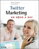 Twitter Marketing: An Hour a Day (0470609397) cover image