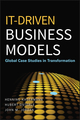 IT-Driven Business Models: Global Case Studies in Transformation (0470610697) cover image