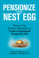 Pensionize Your Nest Egg: How to Use Product Allocation to Create a Guaranteed Income for Life (0470680997) cover image