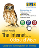 The Internet for the Older and Wiser: Get Up and Running Safely on the Web (0470748397) cover image