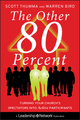 The Other 80 Percent: Turning Your Church's Spectators into Active Participants (0470891297) cover image