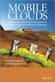 Mobile Clouds: Exploiting Distributed Resources in Wireless, Mobile and Social Networks (0470973897) cover image