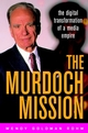 The Murdoch Mission: The Digital Transformation of a Media Empire (0471205397) cover image
